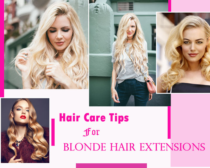 Hair Care Tip For Blonde Hair Extensions