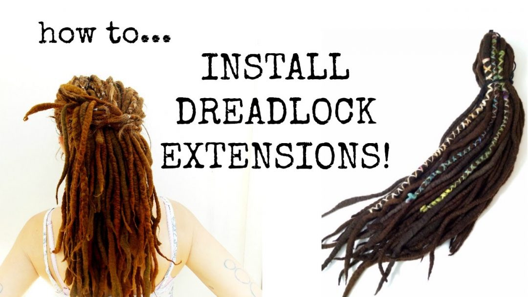How To Install Dreadlock Extensions