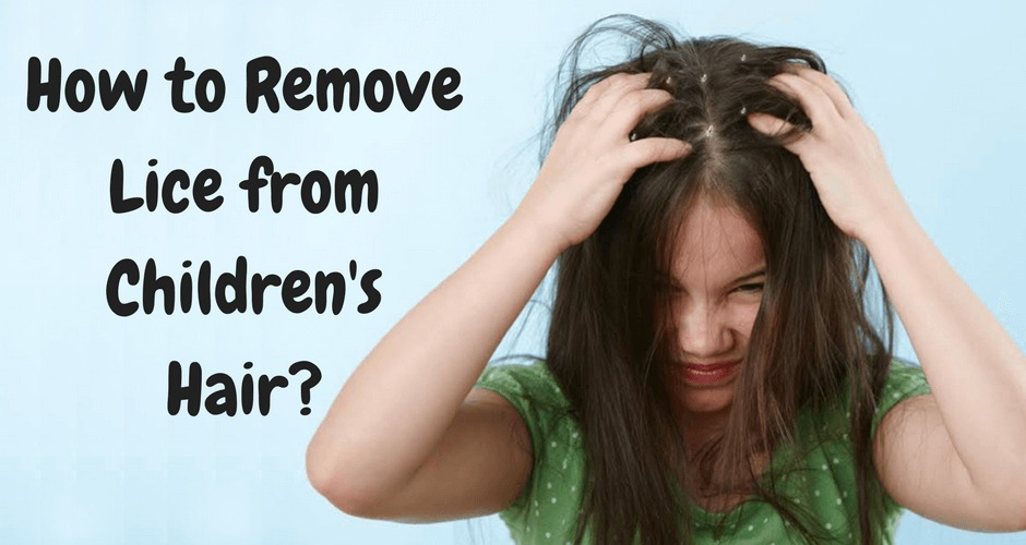 How To Remove Lice From Children