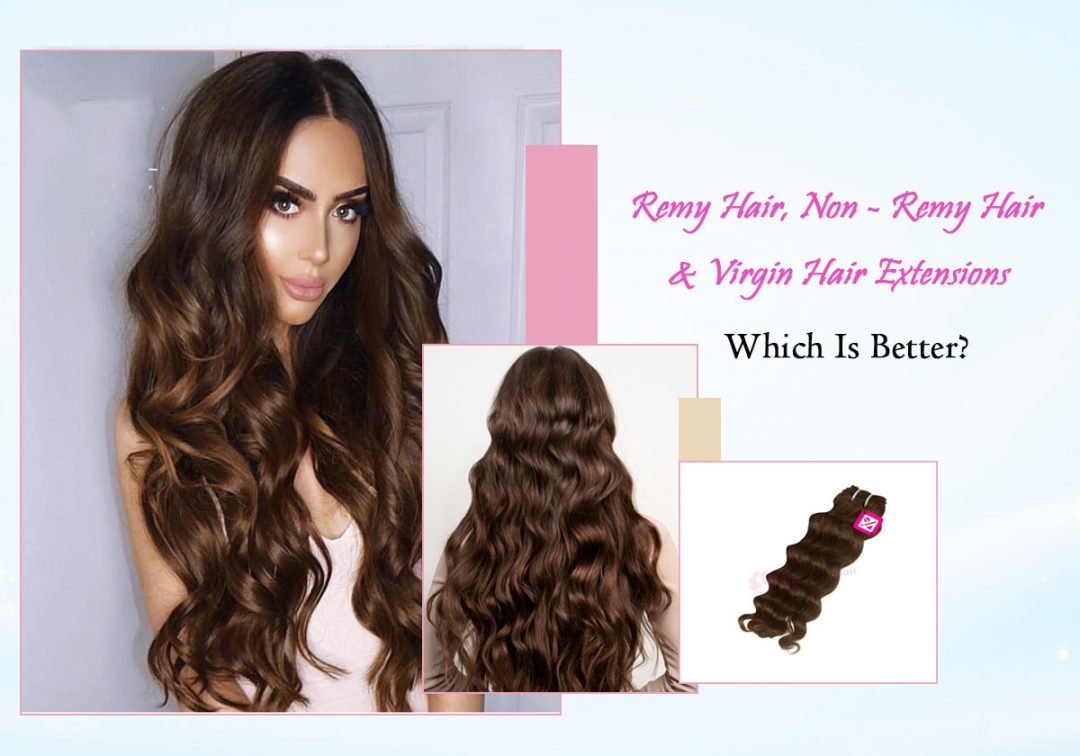Remy Hair, Non Remy Hair, And Virgin Hair